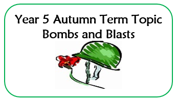 Year 5 Topic Autumn Term - Bombs and Blasts